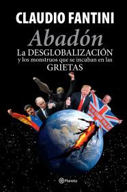 Abadón : la desglobalización y  los monstruos que se incuban en las grietas